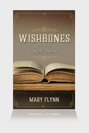 wishbones and other short stories by mary flynn